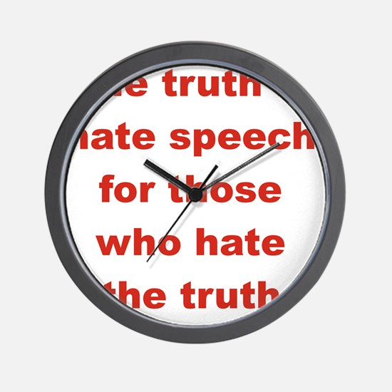THE TRUTH IS HATE SPEECH FOR THOSE WHO  Wall Clock