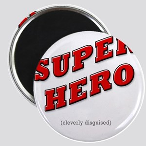 Super Hero - Cleverly Disguised Magnet