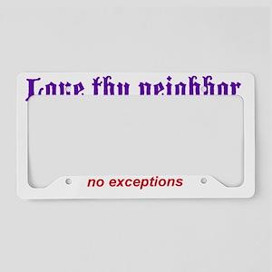 Love thy neighbor License Plate Holder