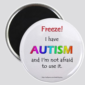 """Freeze!"" Autism Magnet"