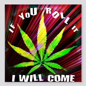 """If you Roll it... Square Car Magnet 3"""" x 3"""""""