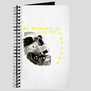 Be Patient, I am Still Evolving! Journal