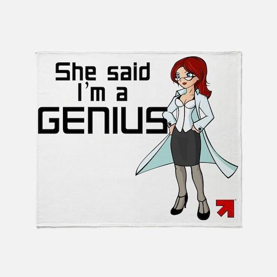 She Said Im a Genius Throw Blanket