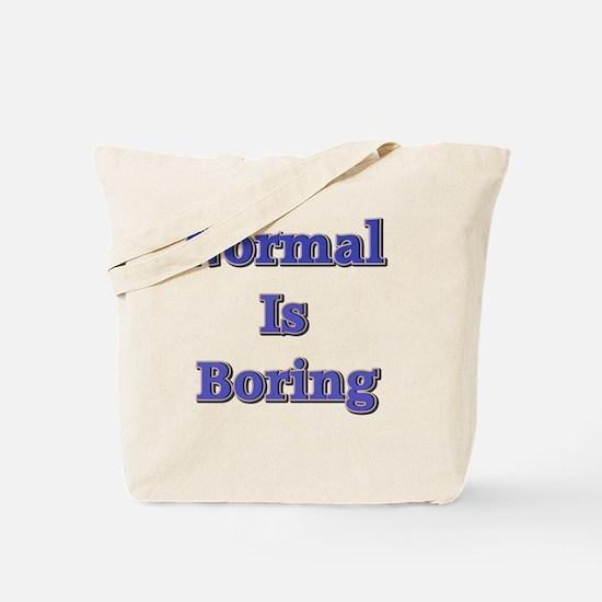 Normal is Boring Tote Bag