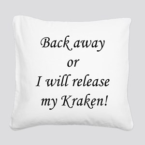 Back away or I will release m Square Canvas Pillow