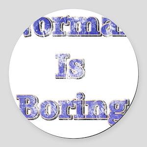 Vintage Normal is Boring Round Car Magnet