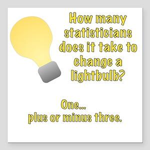 "statistician lightbulb j Square Car Magnet 3"" x 3"""