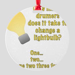 Drummer lightbulb joke Round Ornament