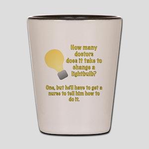 Doctor lightbulb joke Shot Glass
