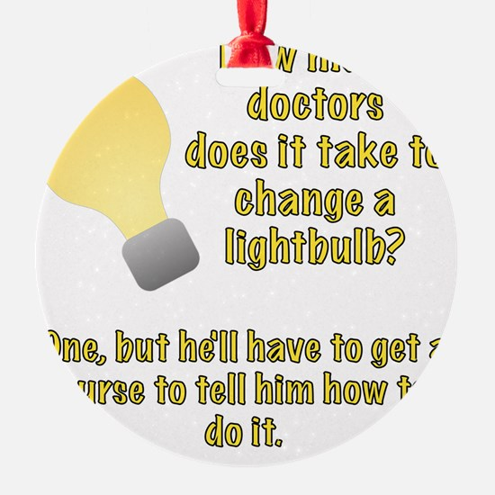 Doctor lightbulb joke Ornament