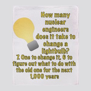 Nuclear engineer lightbulb joke Throw Blanket