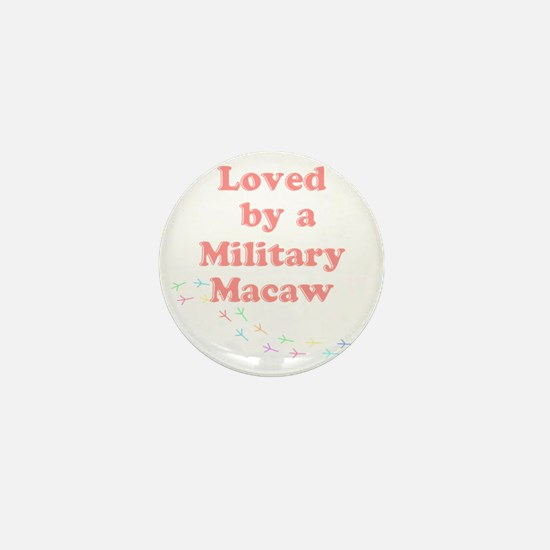 Loved by a Military Macaw Mini Button