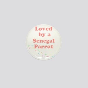 Loved by a Senegal Parrot Mini Button