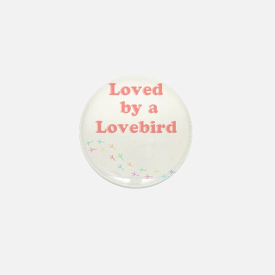 Loved by a Lovebird Mini Button