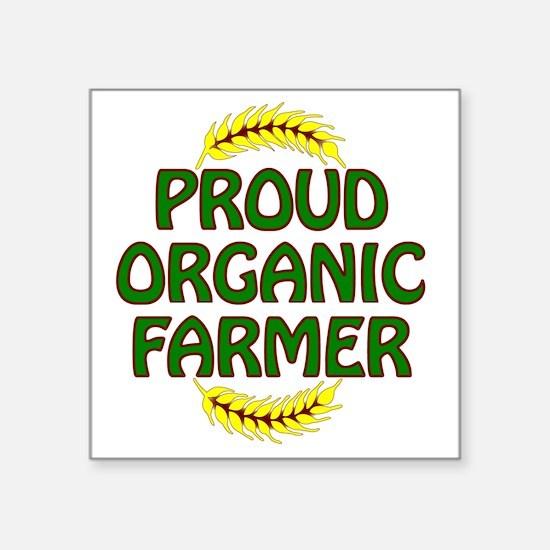 "Proud organic Farmer Square Sticker 3"" x 3"""