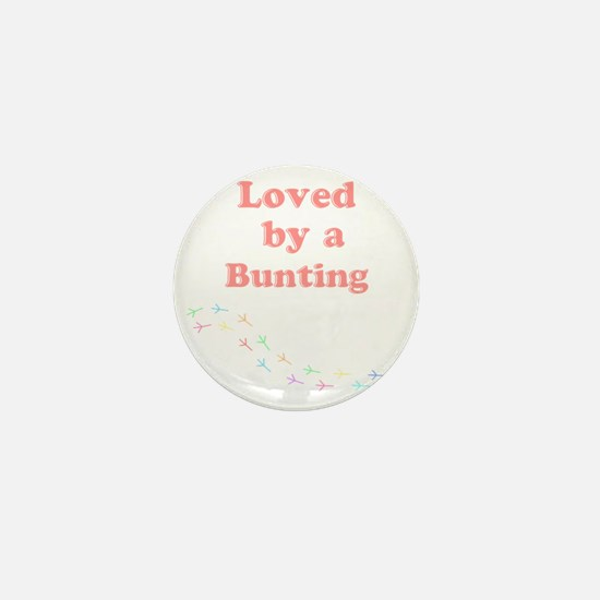 Loved by a Bunting Mini Button