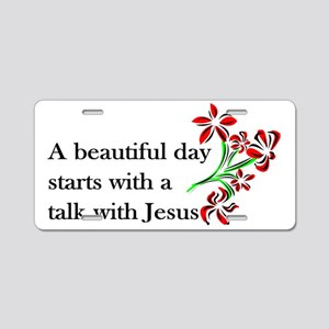A beautiful day with Jesus Aluminum License Plate