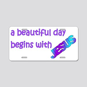 Beautiful day begins with J Aluminum License Plate