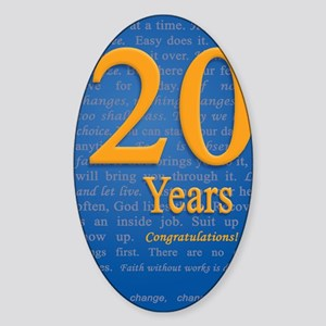 20 Years Recovery Slogan Birthday C Sticker (Oval)