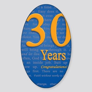 30 Years Recovery Slogan Birthday C Sticker (Oval)