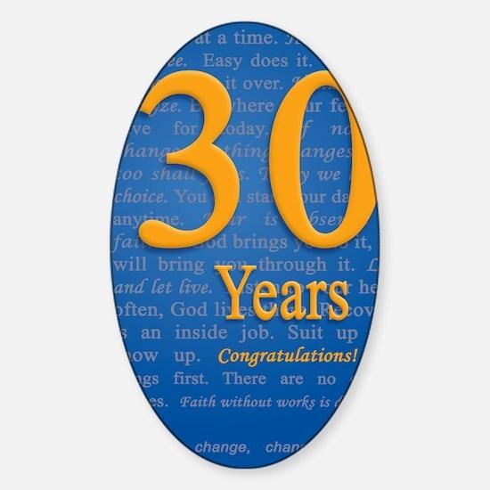 30 Years Recovery Slogan Birthday C Sticker (Oval)