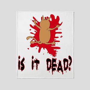 Is it dead? Throw Blanket