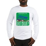 Got Boat? Long Sleeve T-Shirt