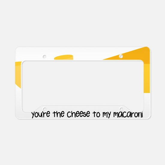 You're the cheese to my macar License Plate Holder