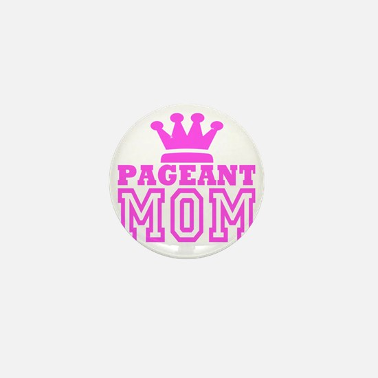 Pageant Mom Pink Generic Mini Button