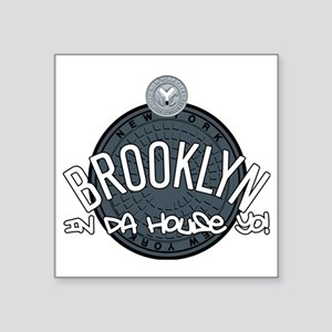 "Brooklyn in the House Square Sticker 3"" x 3"""