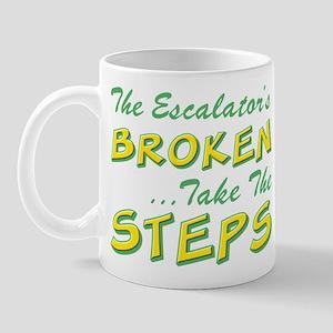 Broken Escalator Use The Steps Mug