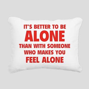 betterBeAlone1D Rectangular Canvas Pillow