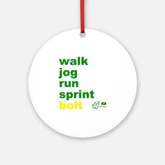 Walk. Jog. Run. Sprint. Bolt. Round Ornament