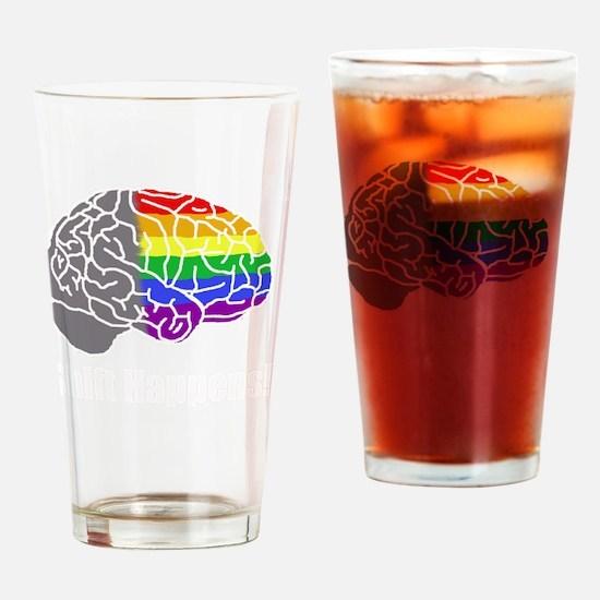Shift Happens!  Wht - Brain Drinking Glass