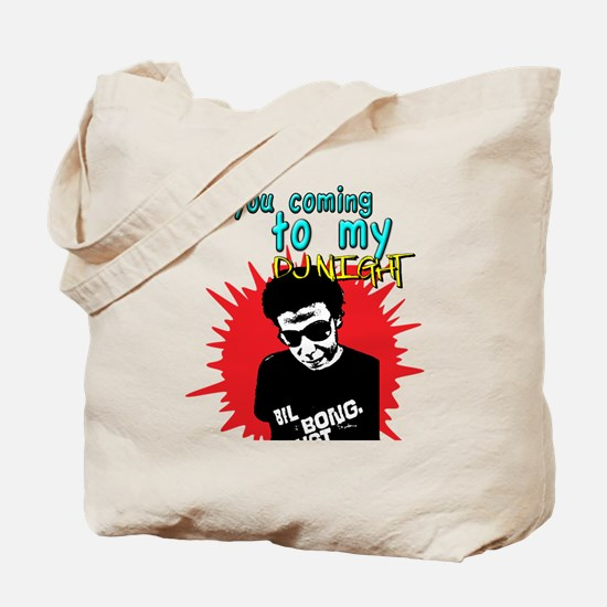 Are you coming to my DJ Night Shirt Tote Bag