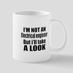 I Am Not Electrical engineer But 11 oz Ceramic Mug