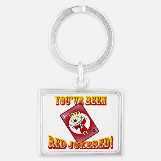 Youve Been Red Jokered! Landscape Keychain