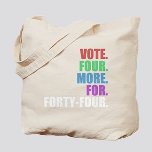 Vote four more for forty-four Shirt Tote Bag