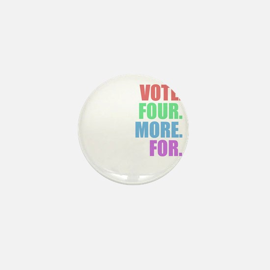 Vote four more for forty-four Shirt Mini Button