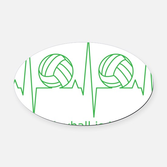 Volleyball is Life Oval Car Magnet