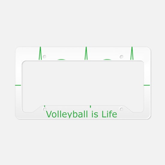 Volleyball is Life License Plate Holder