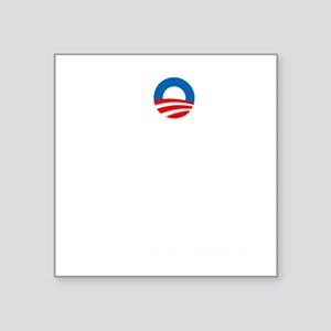 "Four More Years Dark Square Sticker 3"" x 3"""