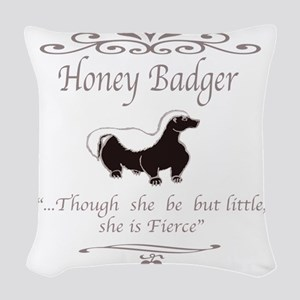 THOUGH SHE BE BUT LITTLE SHE I Woven Throw Pillow