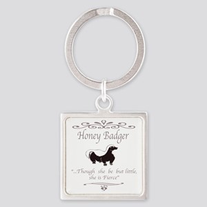 THOUGH SHE BE BUT LITTLE SHE IS FI Square Keychain