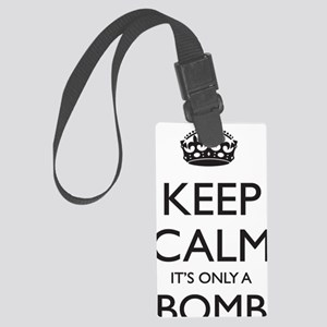 Keep Calm, Its only a Bomb Large Luggage Tag