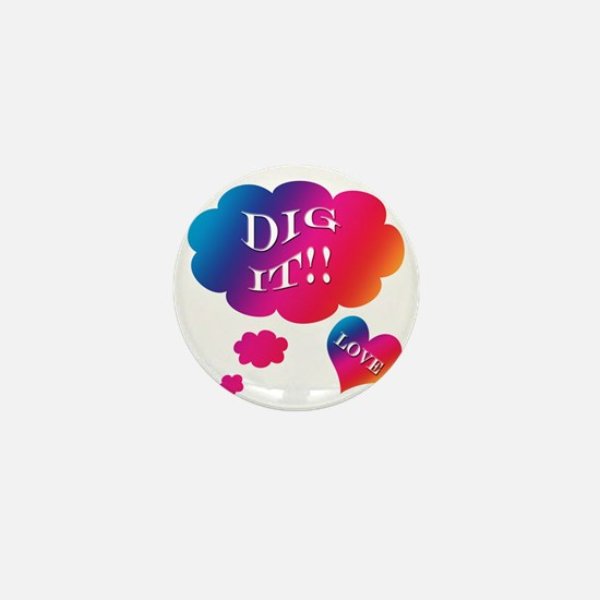 Groovy Dig It Mini Button