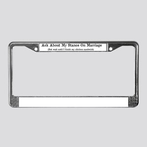 Stance on Marriage License Plate Frame
