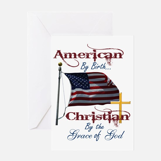 American by Birth Christian By Grace Greeting Card