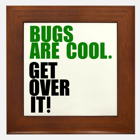 Bugs are cool. Framed Tile
