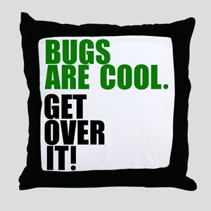 Bugs are cool. Throw Pillow